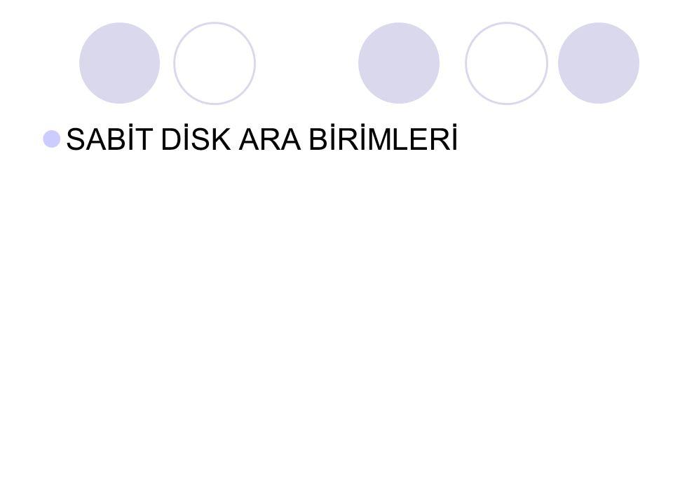 SABİT DİSK ARA BİRİMLERİ