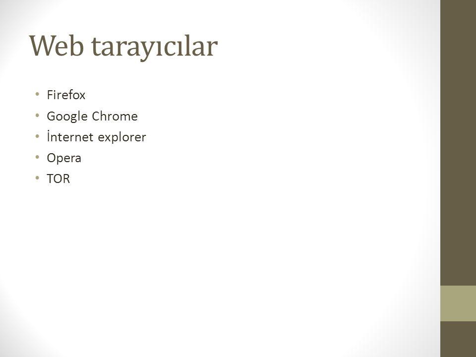 Web tarayıcılar Firefox Google Chrome İnternet explorer Opera TOR