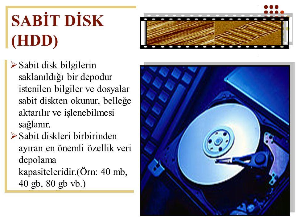 45  Sabit disk bilgilerin saklanıldığı bir depodur istenilen bilgiler ve dosyalar sabit diskten okunur, belleğe aktarılır ve işlenebilmesi sağlanır.