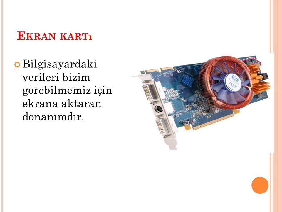 B ELLEK (R AM ) Bilgisayarda verilerin geçici olarak depolandığı hafıza birimidir.