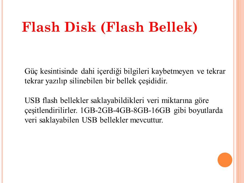 F LASH D ISK (F LASH B ELLEK )
