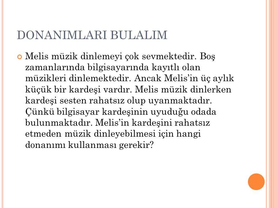 DONANIMLARI BULALIM Mehmet bu sene ortaokul birinci sınıfa geçmiştir.