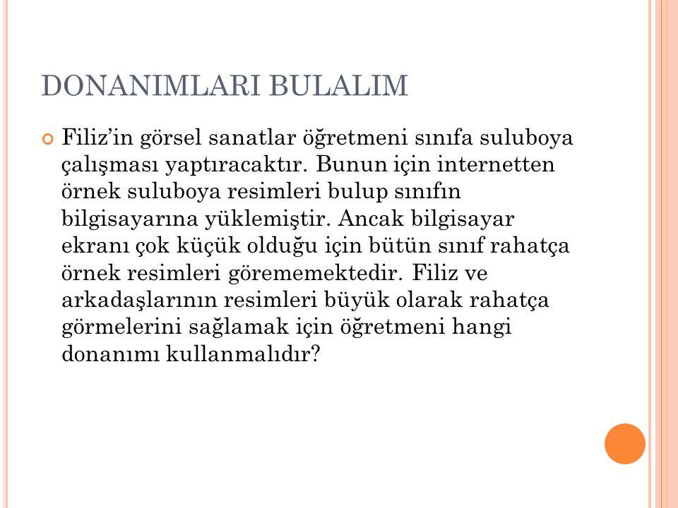 DONANIMLARI BULALIM Mert facebook kullanan bir lise öğrencisidir.