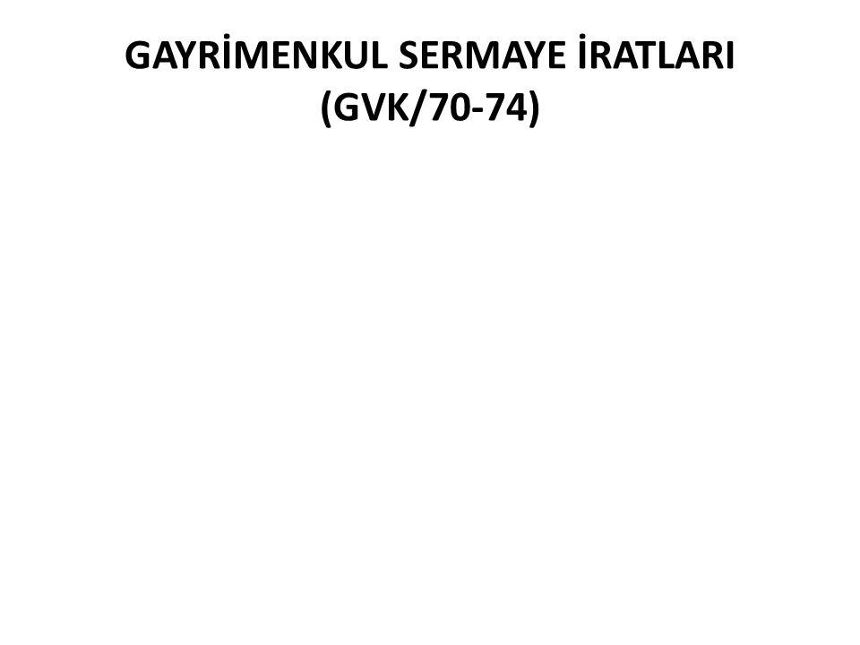 GAYRİMENKUL SERMAYE İRATLARI (GVK/70-74)