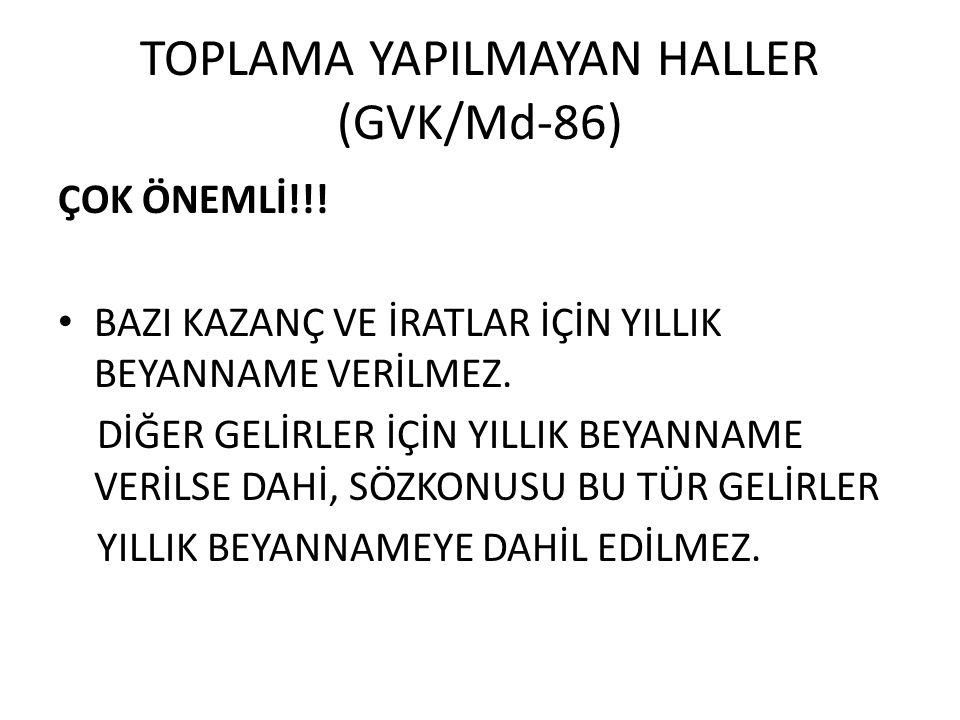 TOPLAMA YAPILMAYAN HALLER (GVK/Md-86) ÇOK ÖNEMLİ!!.