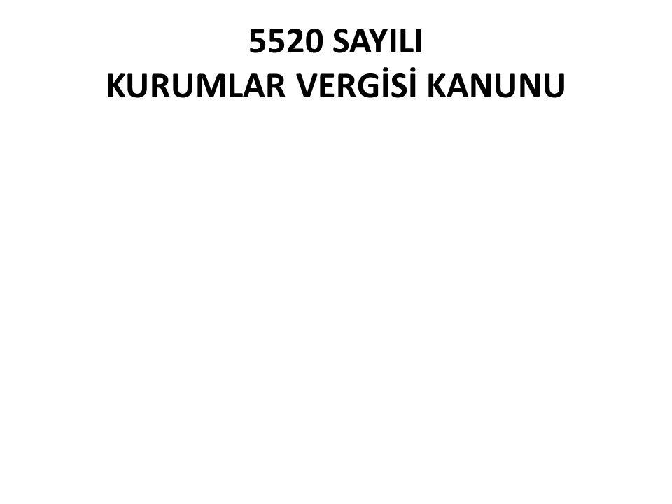 5520 SAYILI KURUMLAR VERGİSİ KANUNU
