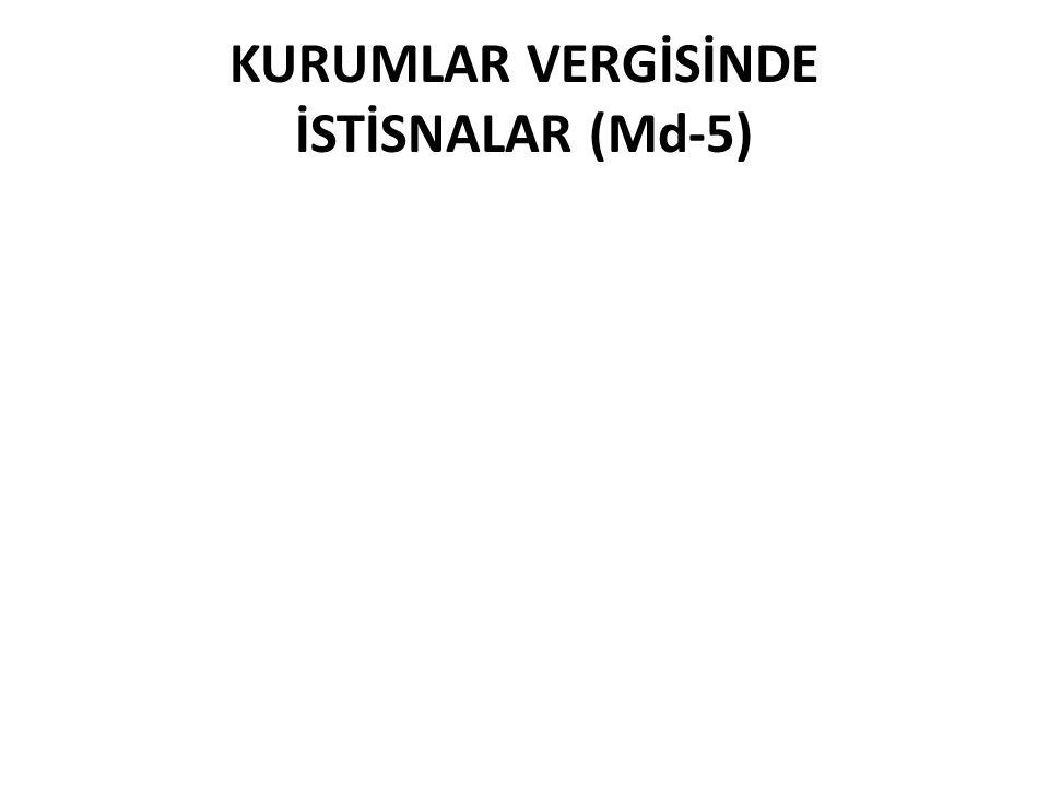 KURUMLAR VERGİSİNDE İSTİSNALAR (Md-5)