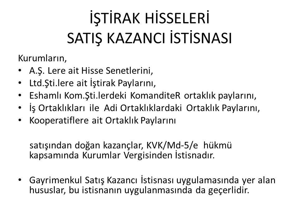 İŞTİRAK HİSSELERİ SATIŞ KAZANCI İSTİSNASI Kurumların, A.Ş.