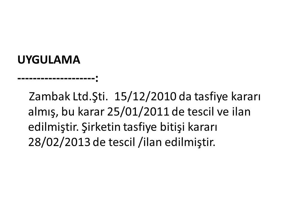 UYGULAMA --------------------: Zambak Ltd.Şti.