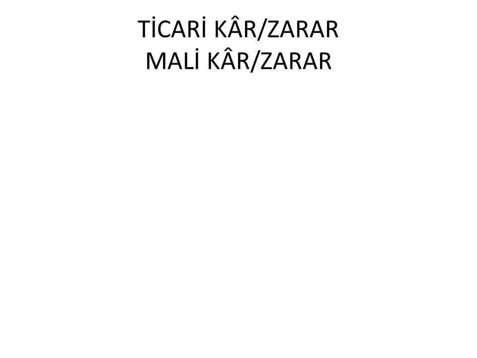 TİCARİ KÂR/ZARAR MALİ KÂR/ZARAR
