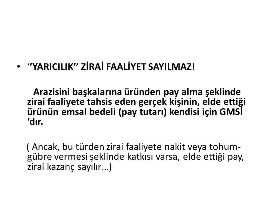 ''YARICILIK'' ZİRAİ FAALİYET SAYILMAZ.
