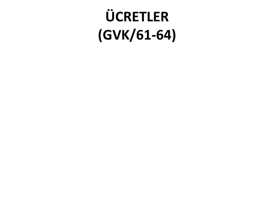 ÜCRETLER (GVK/61-64)