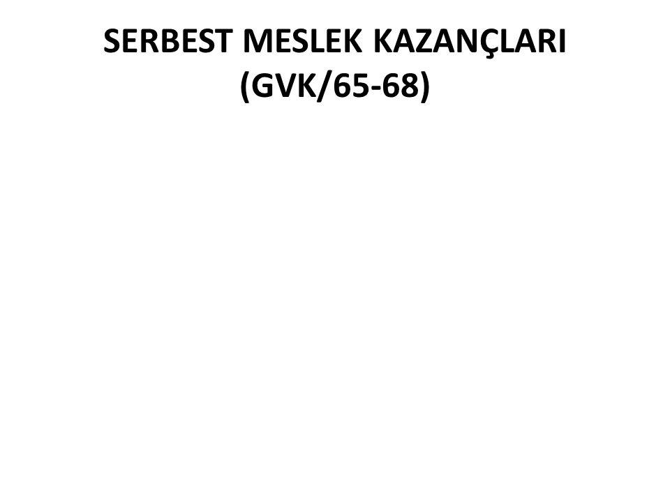 SERBEST MESLEK KAZANÇLARI (GVK/65-68)