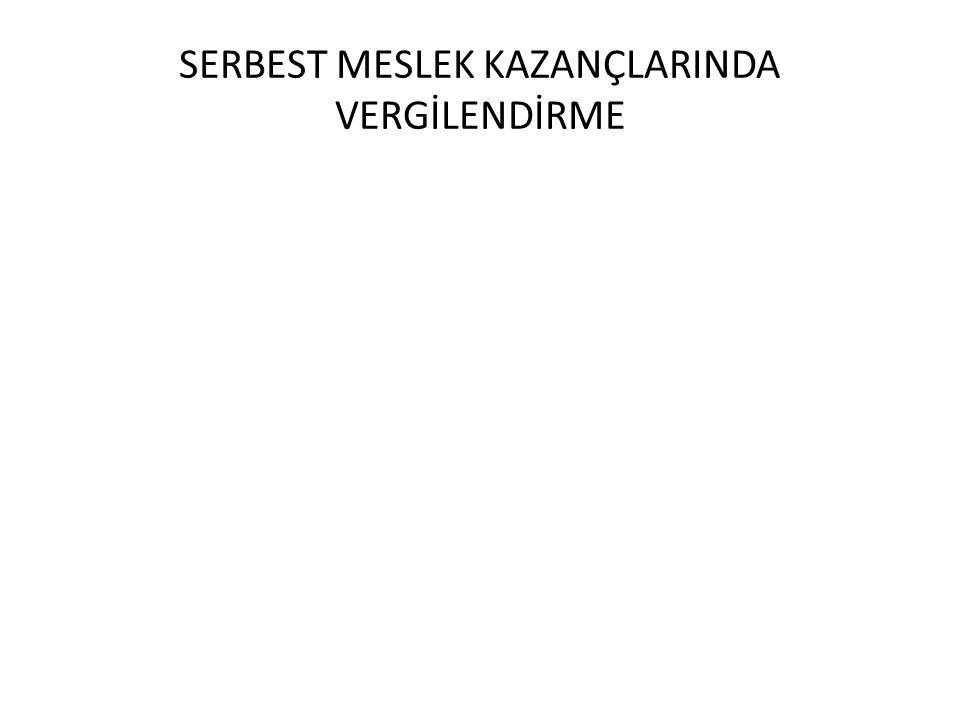 SERBEST MESLEK KAZANÇLARINDA VERGİLENDİRME