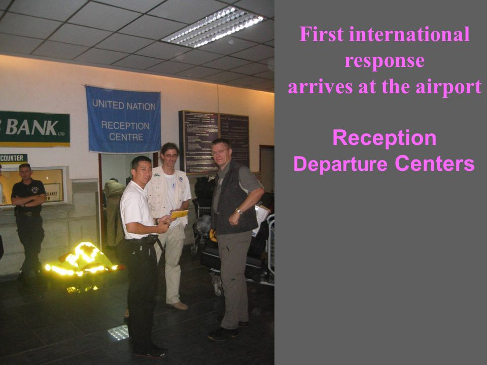 First international response arrives at the airport Reception Departure Centers