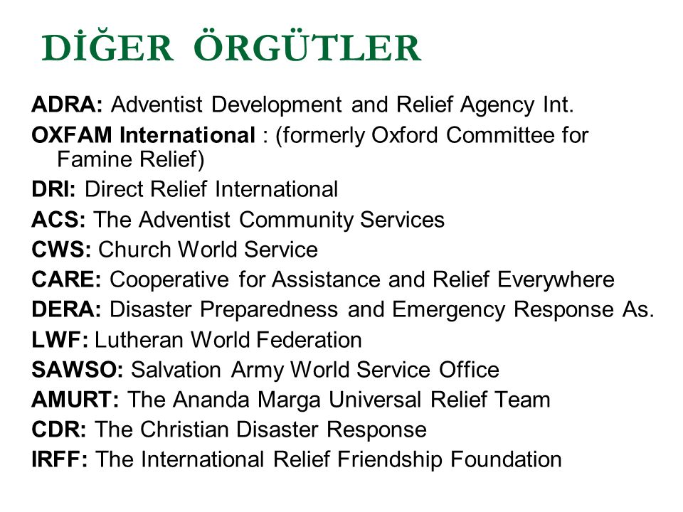 DİĞER ÖRGÜTLER ADRA: Adventist Development and Relief Agency Int.