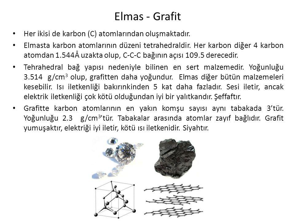 Elmas - Grafit Her ikisi de karbon (C) atomlarından oluşmaktadır. Elmasta karbon atomlarının düzeni tetrahedraldir. Her karbon diğer 4 karbon atomdan