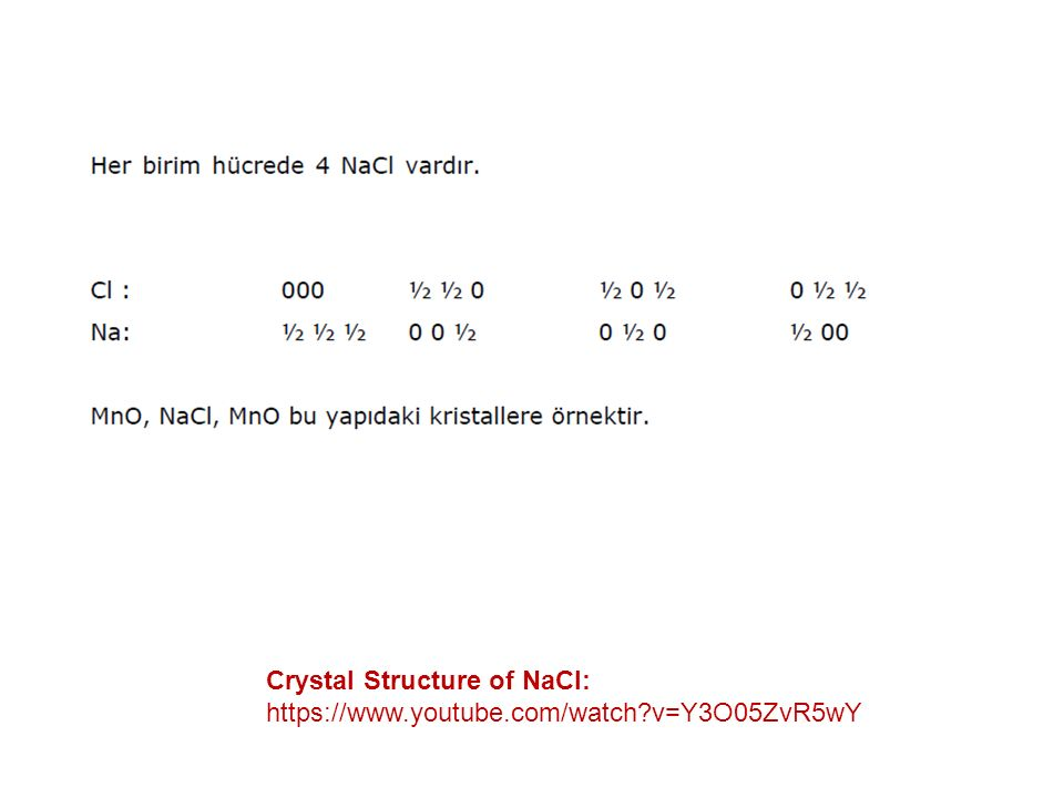 Crystal Structure of NaCl: https://www.youtube.com/watch?v=Y3O05ZvR5wY