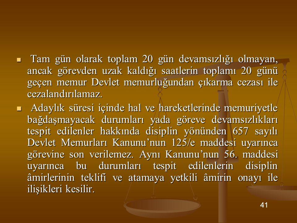 Tam gün olarak toplam 20 gün devamsızlığı olmayan, ancak görevden uzak kaldığı saatlerin toplamı 20 günü geçen memur Devlet memurluğundan çıkarma ceza
