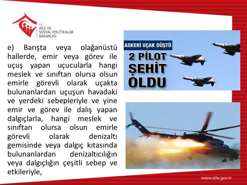 e) Barışta veya olağanüstü hallerde, emir veya görev ile uçuş yapan uçucularla hangi meslek ve sınıftan olursa olsun emirle görevli olarak uçakta bulu