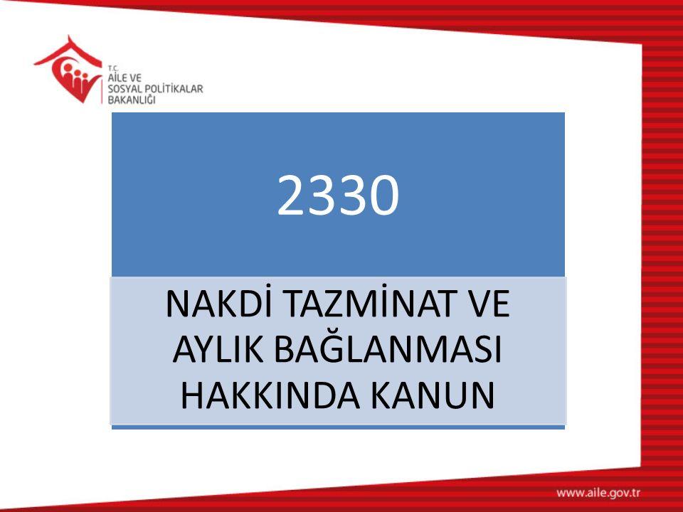 2330 NAKDİ TAZMİNAT VE AYLIK BAĞLANMASI HAKKINDA KANUN