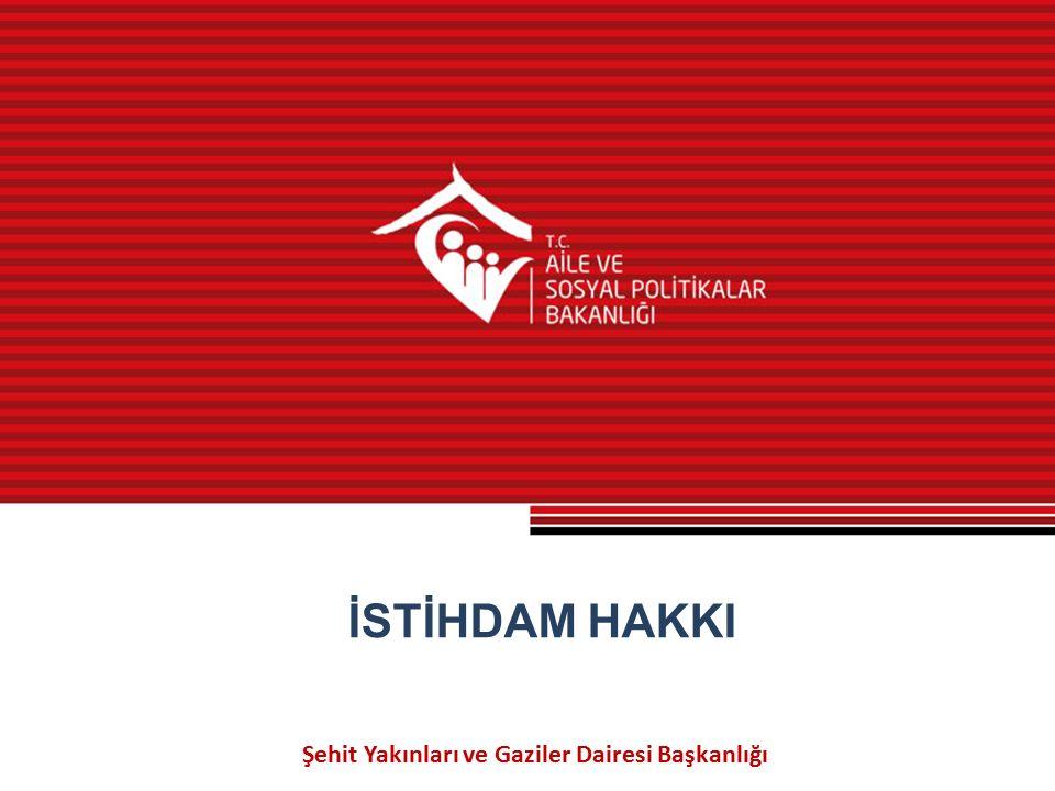 Şehit Yakınları ve Gaziler Dairesi Başkanlığı İSTİHDAM HAKKI