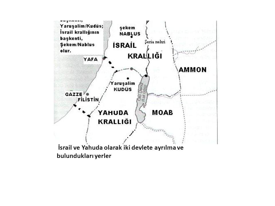 Süleyman sonrasında İsrail ve Yahuda olarak iki devlete ayrılma ve bulundukları yerler