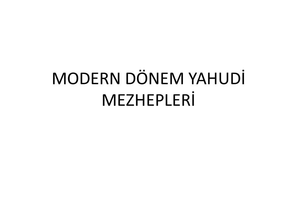 MODERN DÖNEM YAHUDİ MEZHEPLERİ