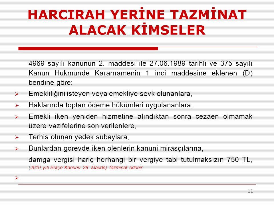 HARCIRAH YERİNE TAZMİNAT ALACAK KİMSELER 4969 sayılı kanunun 2.
