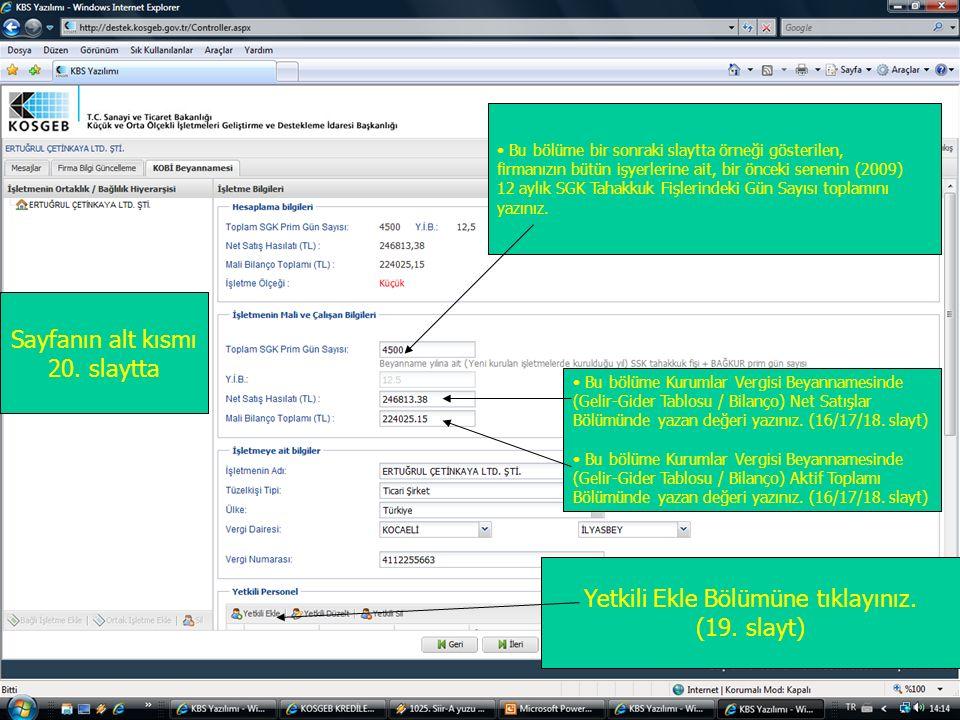 Bu bölüme bir sonraki slaytta örneği gösterilen, firmanızın bütün işyerlerine ait, bir önceki senenin (2009) 12 aylık SGK Tahakkuk Fişlerindeki Gün Sayısı toplamını yazınız.