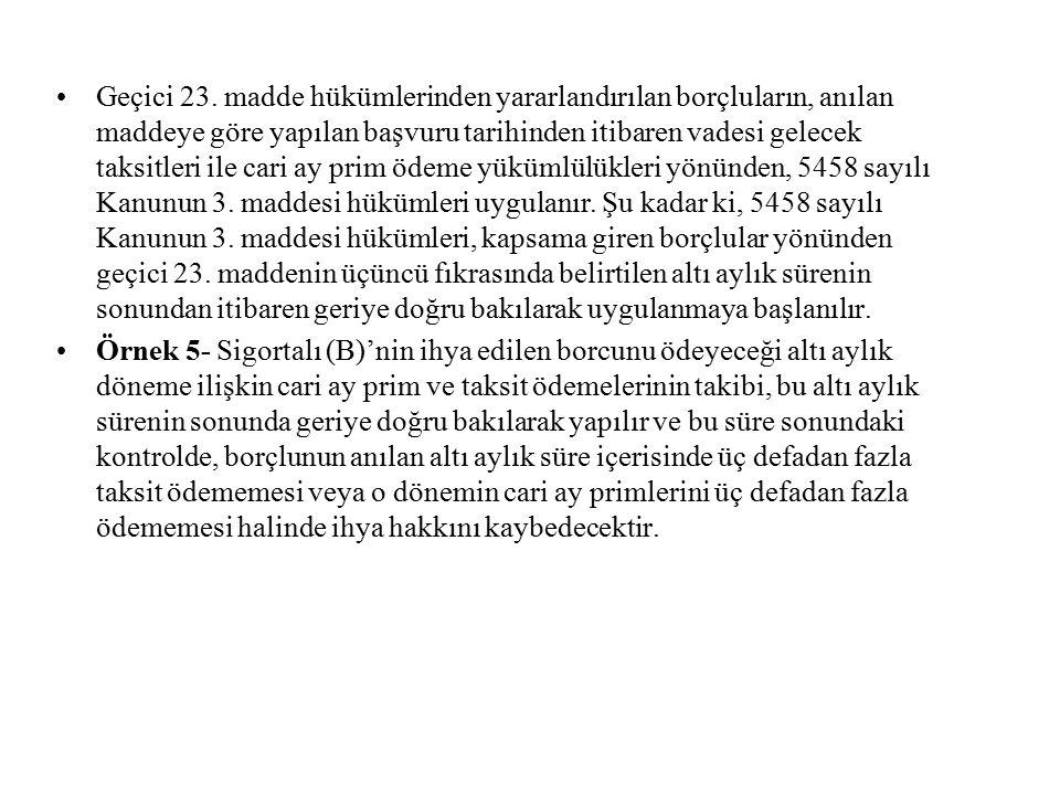 5458 sayılı Kanun kapsamına giren borçları yeniden yapılandırılanlardan, aynı Kanunun 3.