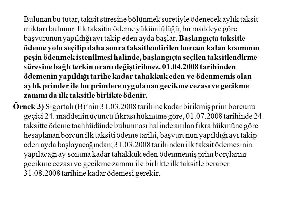 Örnek 4) 31.03.2008 tarihine kadar birikmiş 4.000 YTL prim aslı borcu ile 8.000 YTL gecikme cezası ve gecikme zammı olmak üzere toplam 12.000 YTL borcu olan 12.