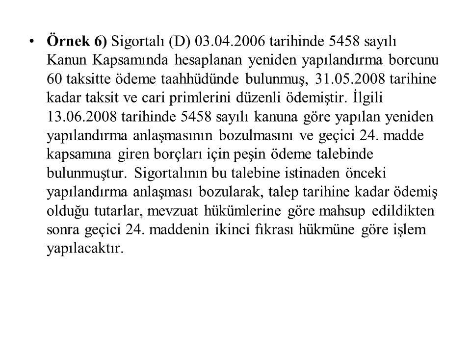 1479 ve 2926 sayılı Kanunlar kapsamındaki sigortalılar veya bunların haksahipleri, geçici 24.