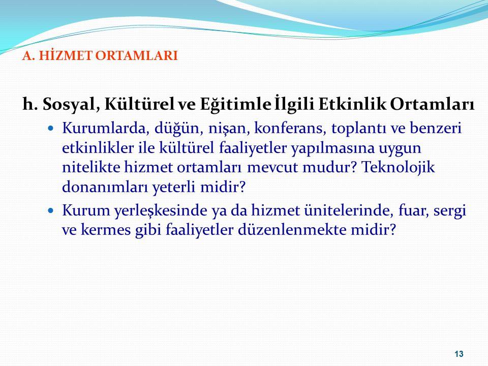 13 A. HİZMET ORTAMLARI h.