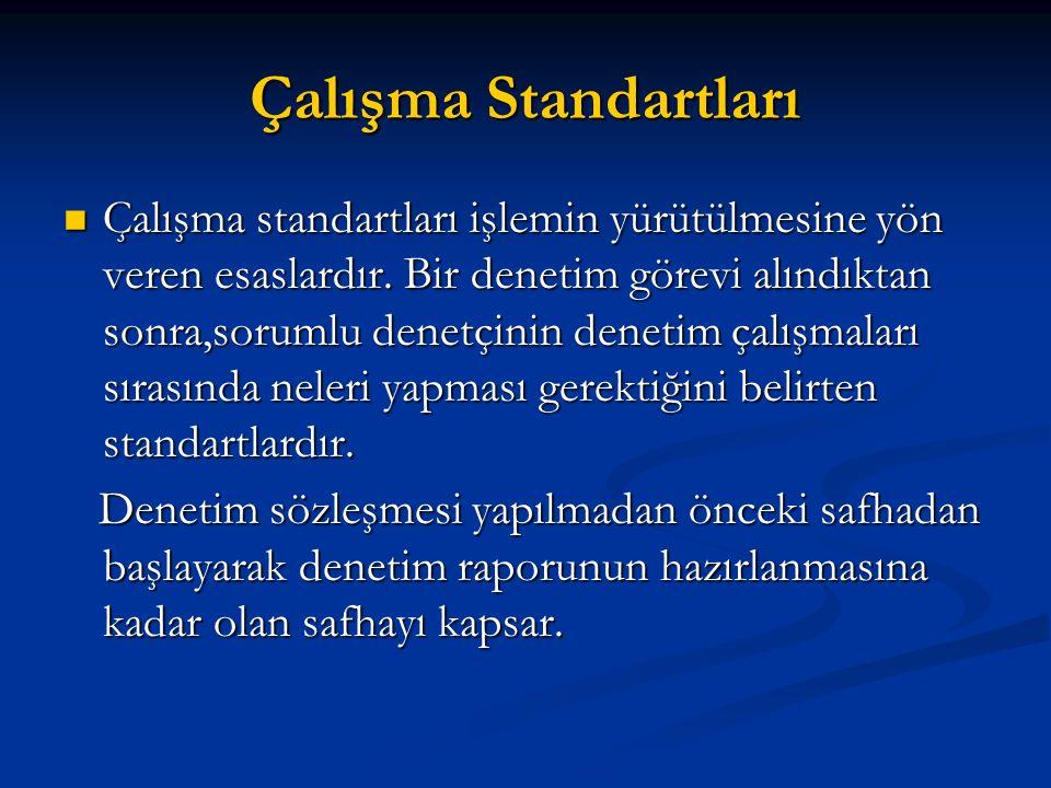 Çalışma Standartları Çalışma standartları işlemin yürütülmesine yön veren esaslardır.