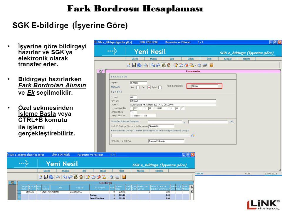 Fark Bordrosu Hesaplaması İşyerine göre bildirgeyi hazırlar ve SGK'ya elektronik olarak transfer eder. Bildirgeyi hazırlarken Fark Bordroları Alınsın