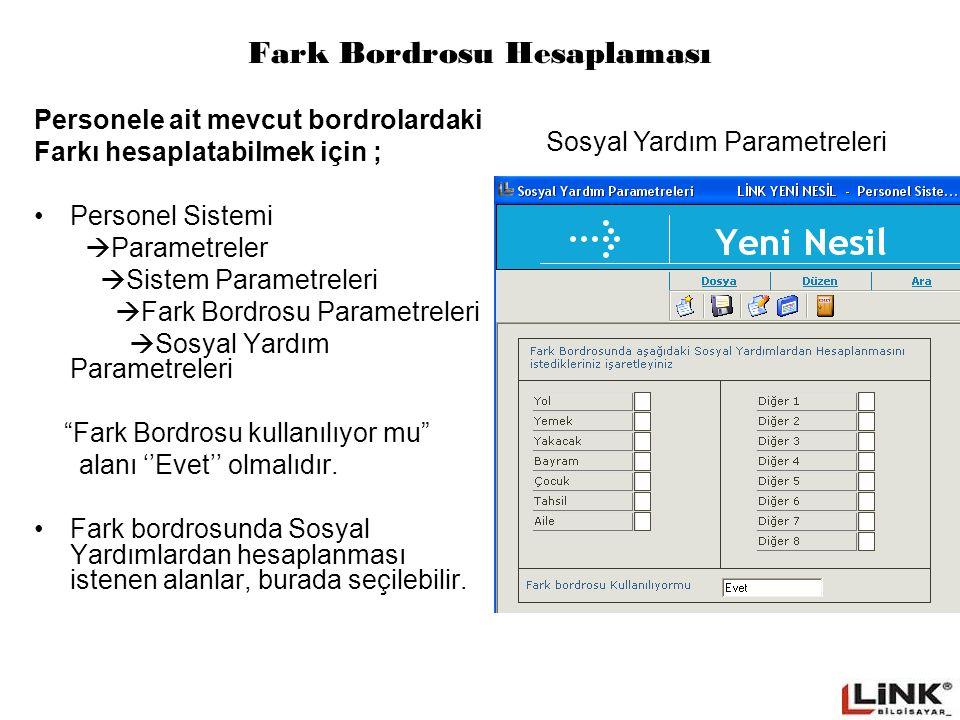 Personele ait mevcut bordrolardaki Farkı hesaplatabilmek için ; Personel Sistemi  Parametreler  Sistem Parametreleri  Fark Bordrosu Parametreleri 