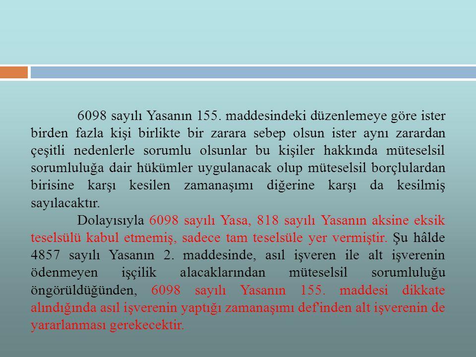 6098 sayılı Yasanın 155.