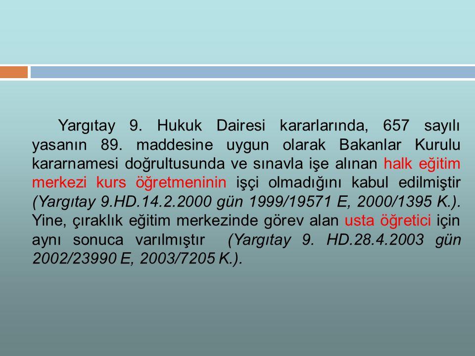 Yargıtay 9. Hukuk Dairesi kararlarında, 657 sayılı yasanın 89.