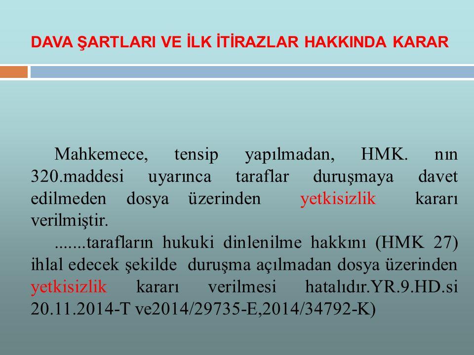 Belirtilen yasal gerekçelere göre; ilk olarak dava şartı olan iş mahkemelerinin görev sorunu.(HMK 114/1-c) sonrada kamu düzenine ilişkin ve kesin yetki kuralı olması sebebiyle yine dava şartı olan iş mahkemelerinde yetki konusuna değineceğiz.(HMK 114/ç)