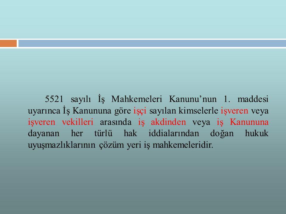 5521 sayılı İş Mahkemeleri Kanunu'nun 1.