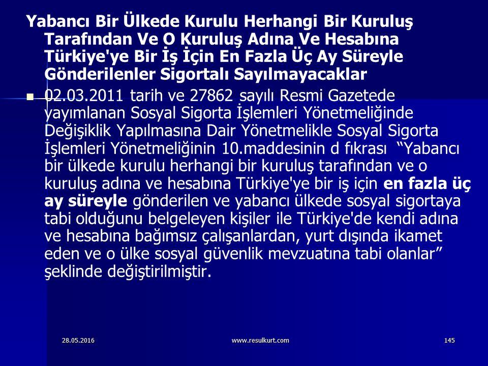 28.05.2016www.resulkurt.com145 Yabancı Bir Ülkede Kurulu Herhangi Bir Kuruluş Tarafından Ve O Kuruluş Adına Ve Hesabına Türkiye'ye Bir İş İçin En Fazl