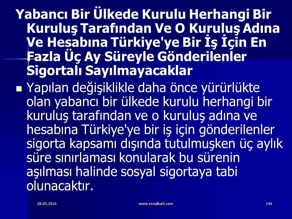 28.05.2016www.resulkurt.com146 Yabancı Bir Ülkede Kurulu Herhangi Bir Kuruluş Tarafından Ve O Kuruluş Adına Ve Hesabına Türkiye'ye Bir İş İçin En Fazl