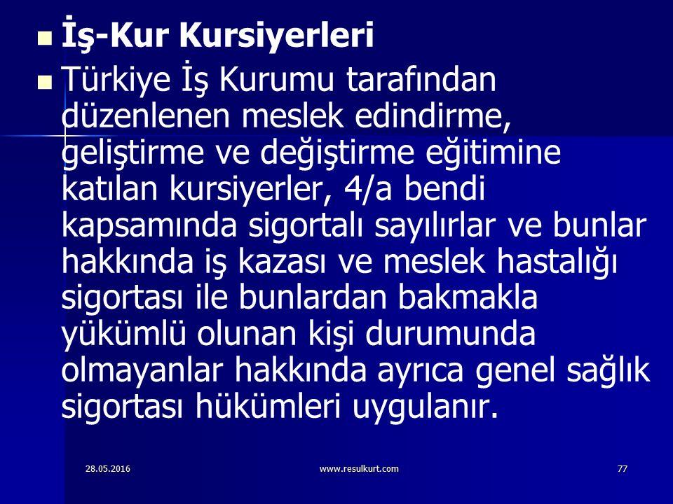 28.05.2016www.resulkurt.com77 İş-Kur Kursiyerleri Türkiye İş Kurumu tarafından düzenlenen meslek edindirme, geliştirme ve değiştirme eğitimine katılan
