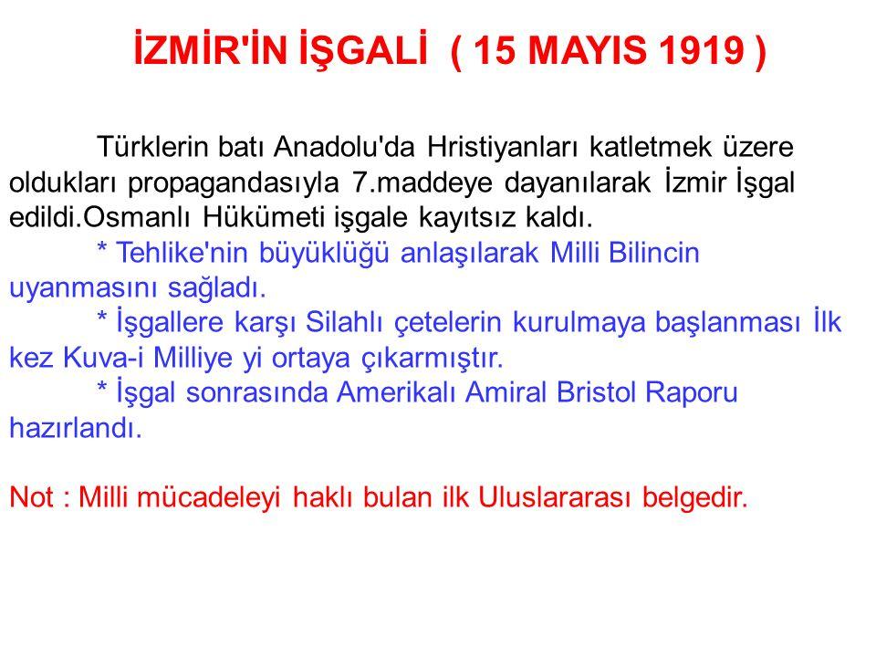 PARİS BARIŞ KONFERANSI ( 18 Ocak 1919 ) - Galiplerin savaş sonucu görüşecekleri konular için toplanması. - Osmanlı İmparatorluğunun paylaşılma görüşme