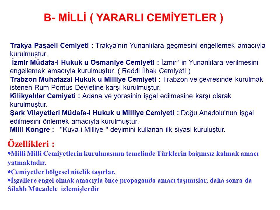 a- Azınlıklar tarafından kurulan zararlı cemiyetler : Mavri Mira : Eski Bizans İmp.sınırlarına ulaşabilmek için ( Megalo İdea ) çalışıyordu.Rumlar tar