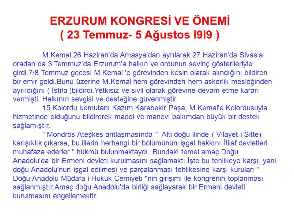 Genelgenin esasları : AMASYA GENELGESİ ( 22 HAZİRAN 1919 ) Vatanın bütünlüğü, milletin bağımsızlığı tehlikededir. * Kurtuluş Savaşının gerekçesi açıkl
