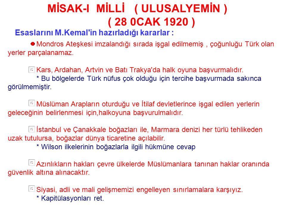 SON OSMANLI MEBUSLAR MECLİSİNİN TOPLANMASI( 12 OCAK 1920 ) Amasya görüşmesinde kararlaştırılan seçimler yapıldı. * İtilaf devletleri seçimleri engelle