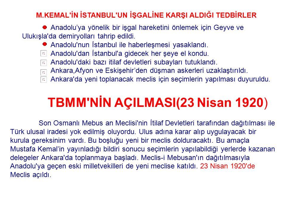ÖNEMİ : M.Kemal'in Ulusal bağımsızlık konusundaki düşünceleri Osmanlı Parlamentosu tarafından kabul edilmiştir.Böylece düşünceler yasallaşmıştır. Ulus