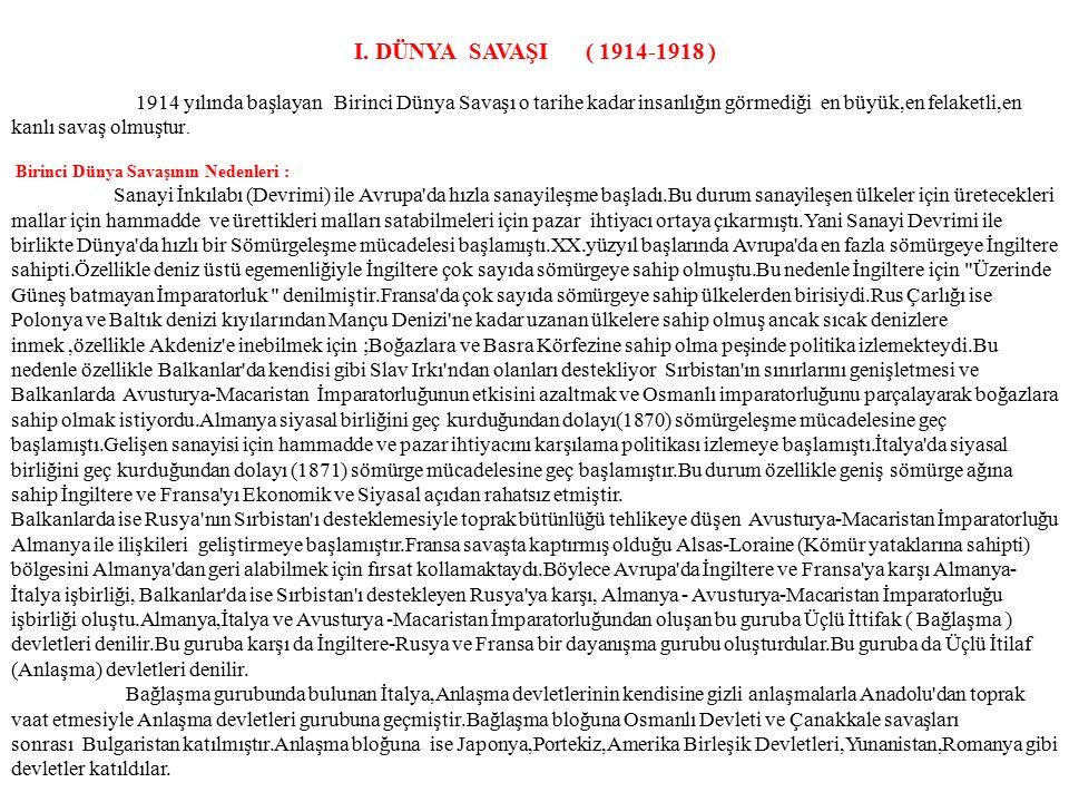 Balkan Savaşlarıyla Osmanlı Devletinin Kaybettiği yerler : II. BALKAN SAVAŞI: Nedeni : I.Balkan savaşında en çok toprağı Bulgaristan almıştı. Bu durum